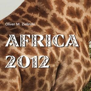Africa 2012 Photobook by Oliver M. Zielinski